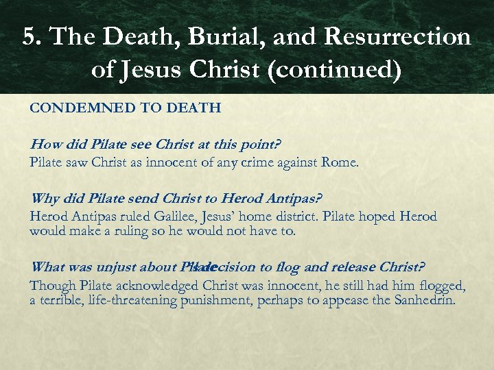 5. The Death, Burial, and Resurrection of Jesus Christ (continued) CONDEMNED TO DEATH How