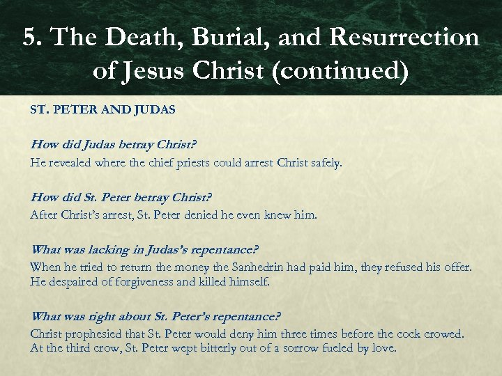 5. The Death, Burial, and Resurrection of Jesus Christ (continued) ST. PETER AND JUDAS