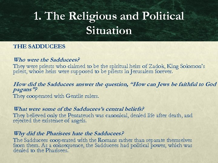 1. The Religious and Political Situation THE SADDUCEES Who were the Sadducees? They were