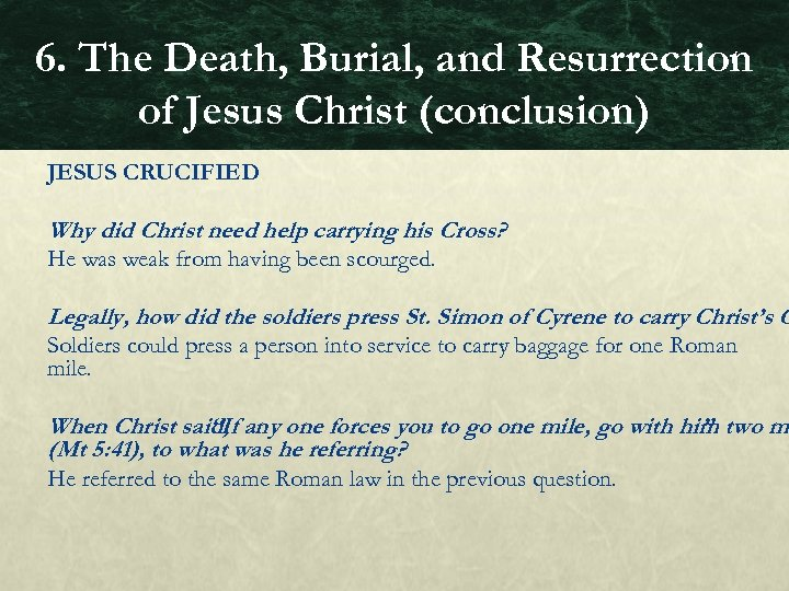 6. The Death, Burial, and Resurrection of Jesus Christ (conclusion) JESUS CRUCIFIED Why did
