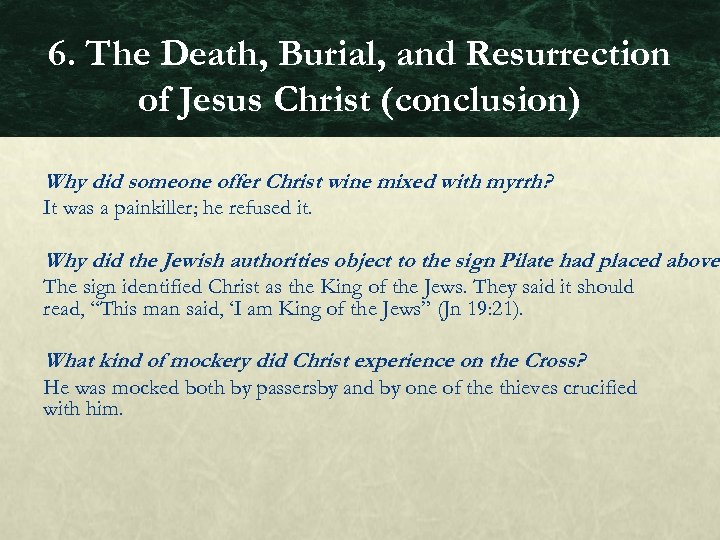 6. The Death, Burial, and Resurrection of Jesus Christ (conclusion) Why did someone offer