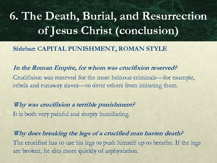 6. The Death, Burial, and Resurrection of Jesus Christ (conclusion) Sidebar: CAPITAL PUNISHMENT, ROMAN