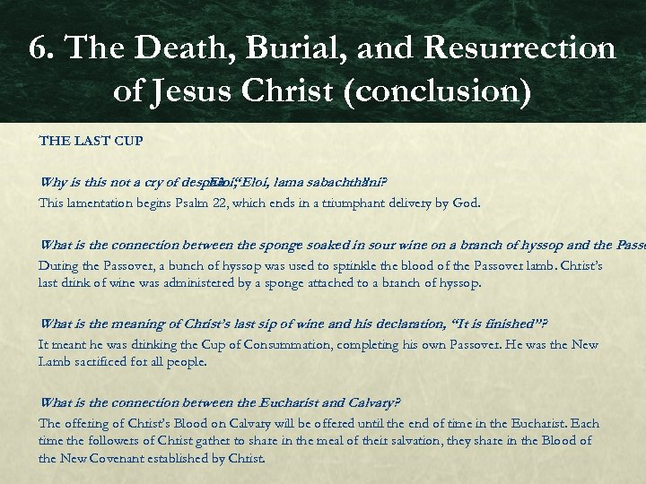 6. The Death, Burial, and Resurrection of Jesus Christ (conclusion) THE LAST CUP Why
