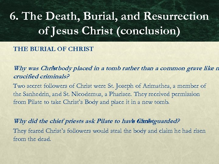 6. The Death, Burial, and Resurrection of Jesus Christ (conclusion) THE BURIAL OF CHRIST