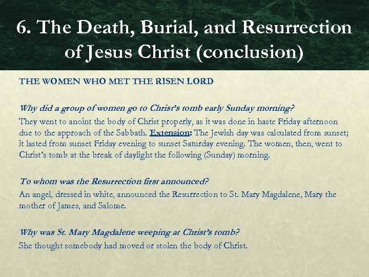 6. The Death, Burial, and Resurrection of Jesus Christ (conclusion) THE WOMEN WHO MET