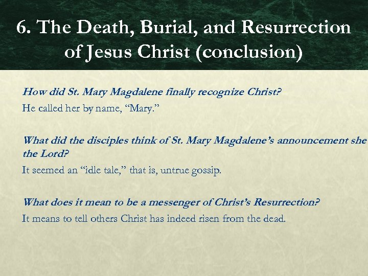6. The Death, Burial, and Resurrection of Jesus Christ (conclusion) How did St. Mary