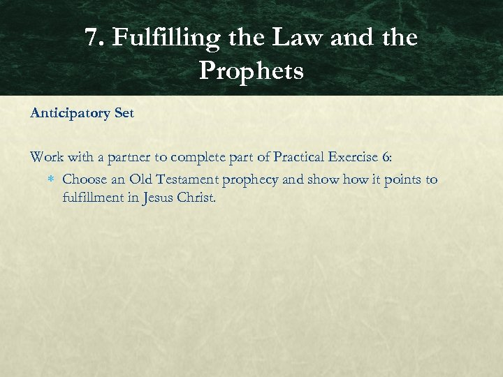 7. Fulfilling the Law and the Prophets Anticipatory Set Work with a partner to