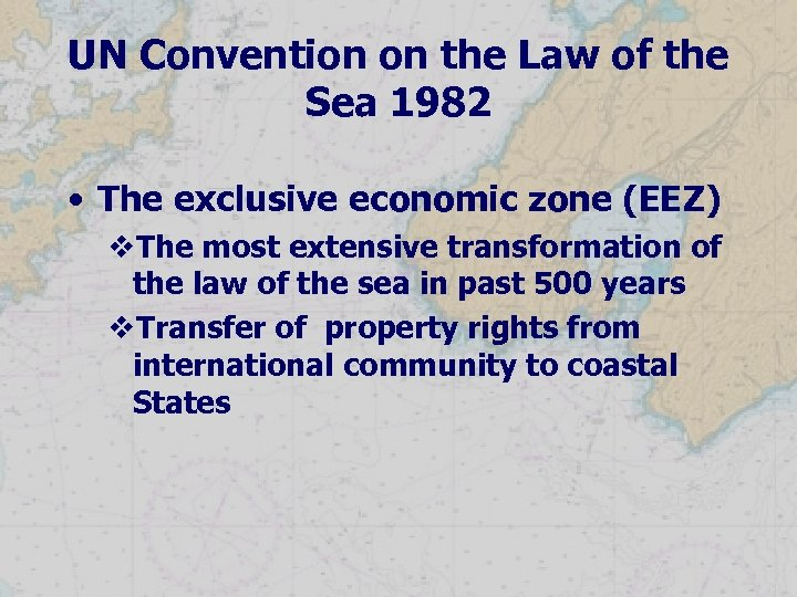 UN Convention on the Law of the Sea 1982 • The exclusive economic zone