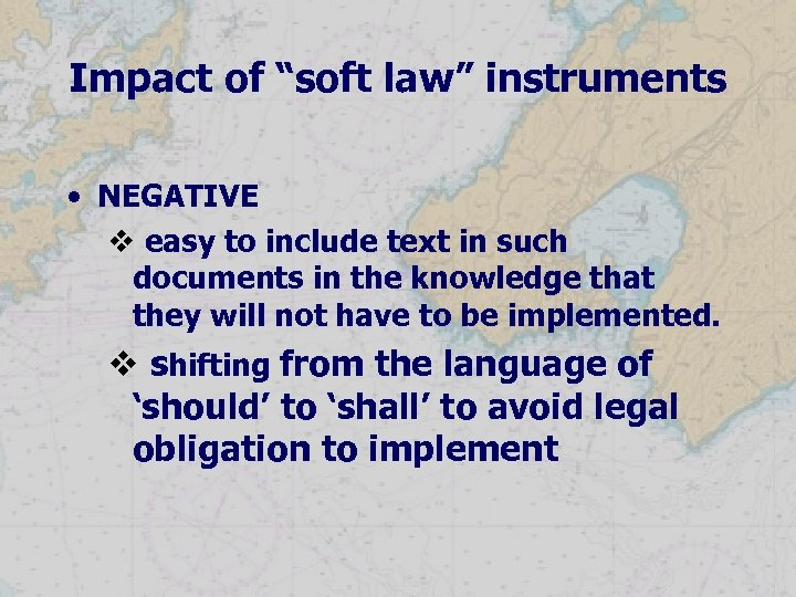 """Impact of """"soft law"""" instruments • NEGATIVE v easy to include text in such"""