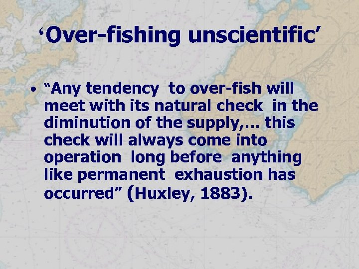 """'Over-fishing unscientific' • """"Any tendency to over-fish will meet with its natural check in"""