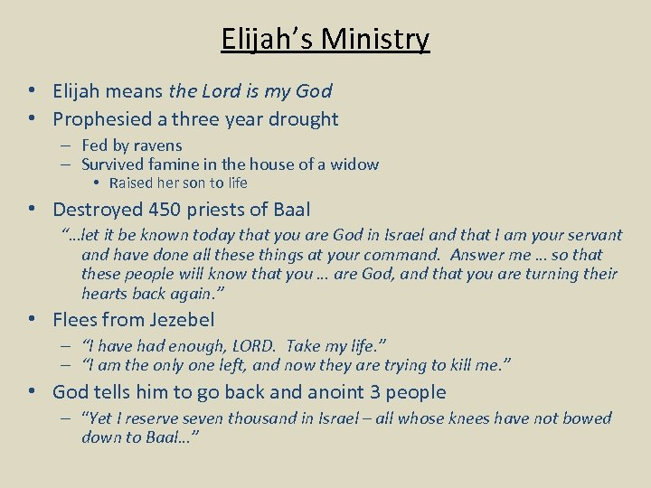Elijah's Ministry • Elijah means the Lord is my God • Prophesied a three