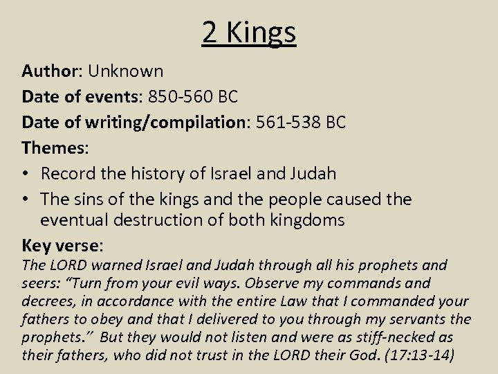 2 Kings Author: Unknown Date of events: 850 -560 BC Date of writing/compilation: 561
