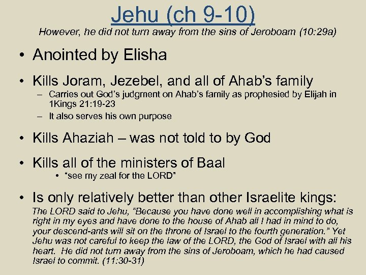 Jehu (ch 9 -10) However, he did not turn away from the sins of