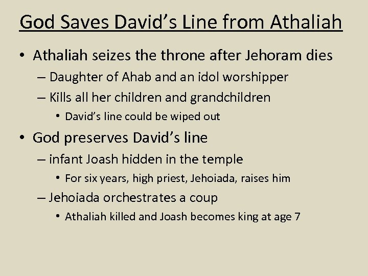 God Saves David's Line from Athaliah • Athaliah seizes the throne after Jehoram dies