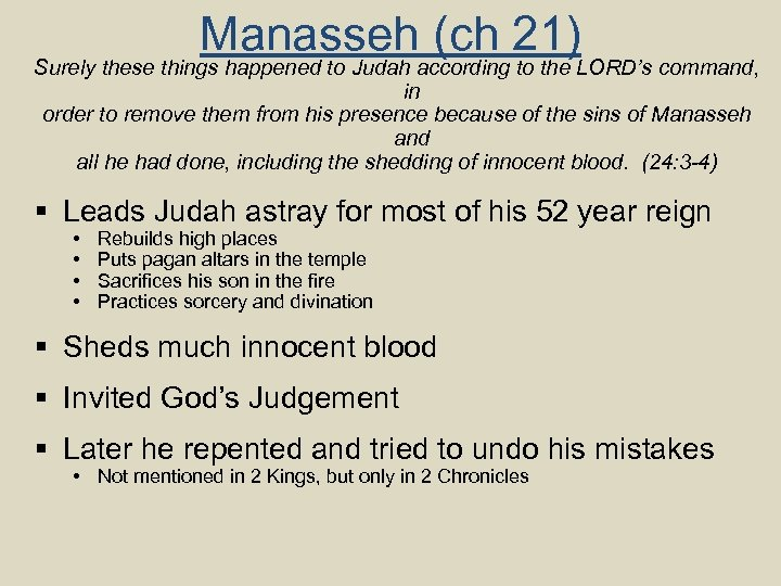 Manasseh (ch 21) Surely these things happened to Judah according to the LORD's command,