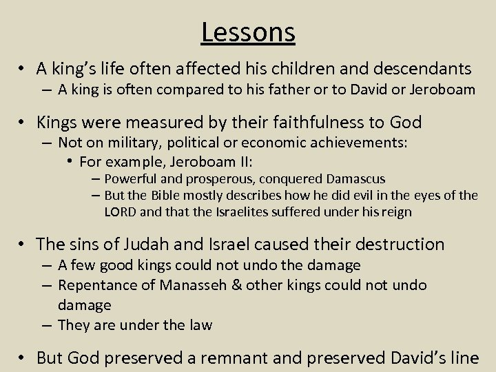 Lessons • A king's life often affected his children and descendants – A king
