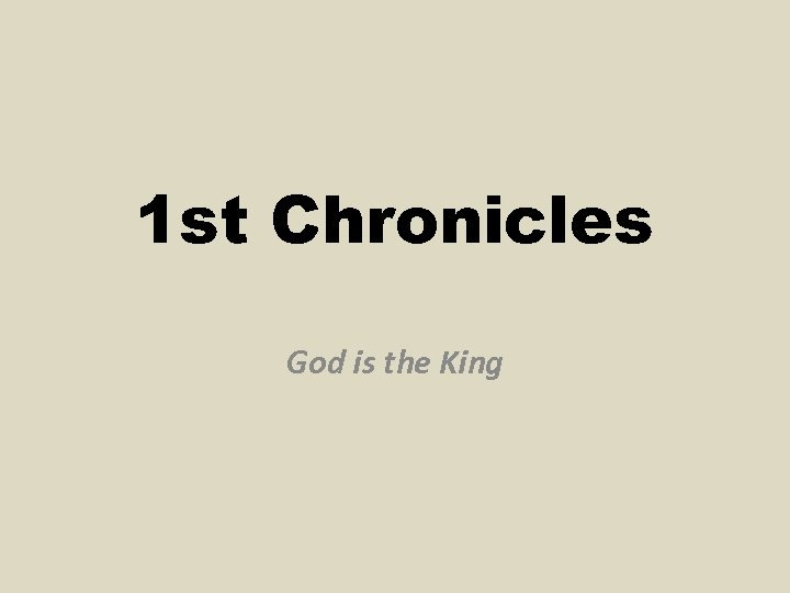 1 st Chronicles God is the King