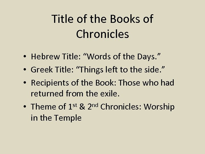 "Title of the Books of Chronicles • Hebrew Title: ""Words of the Days. """