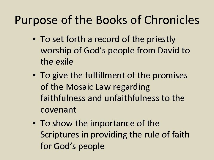 Purpose of the Books of Chronicles • To set forth a record of the