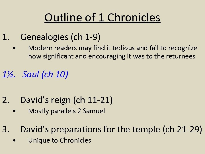 Outline of 1 Chronicles 1. Genealogies (ch 1 -9) • Modern readers may find