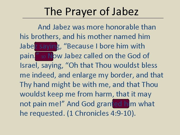 The Prayer of Jabez And Jabez was more honorable than his brothers, and his