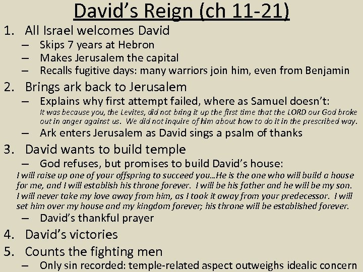 David's Reign (ch 11 -21) 1. All Israel welcomes David – Skips 7 years