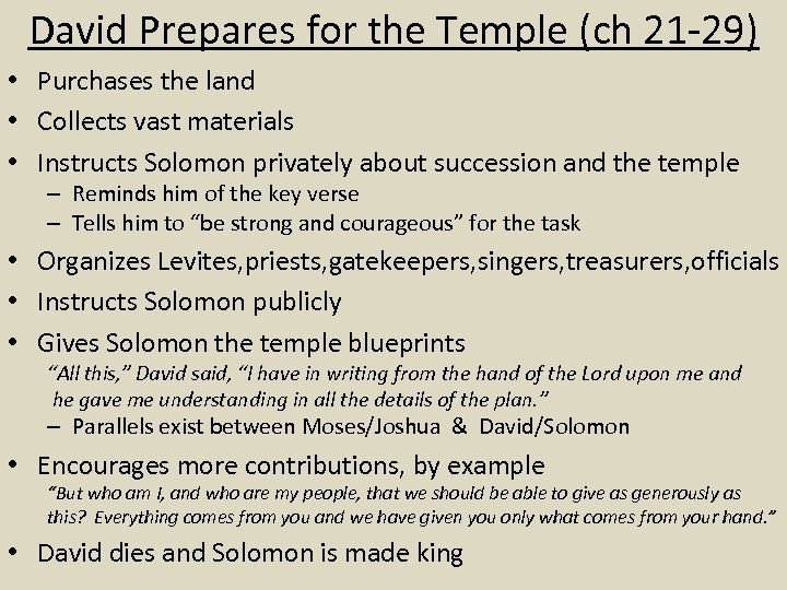 David Prepares for the Temple (ch 21 -29) • Purchases the land • Collects