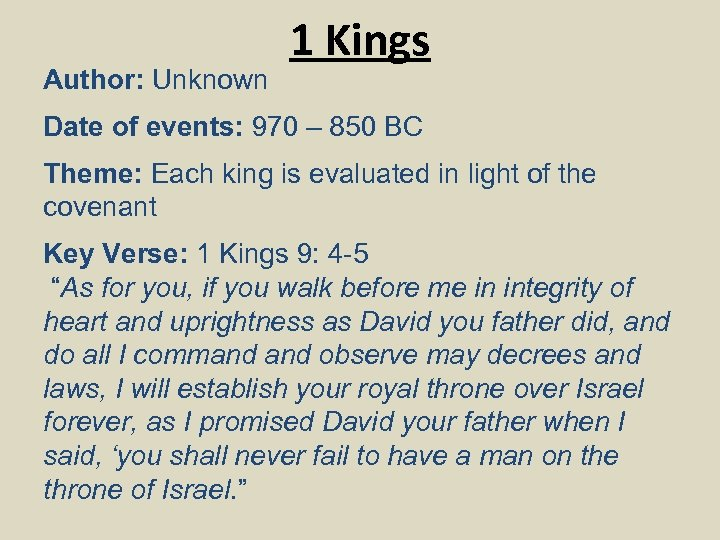 Author: Unknown 1 Kings Date of events: 970 – 850 BC Theme: Each king