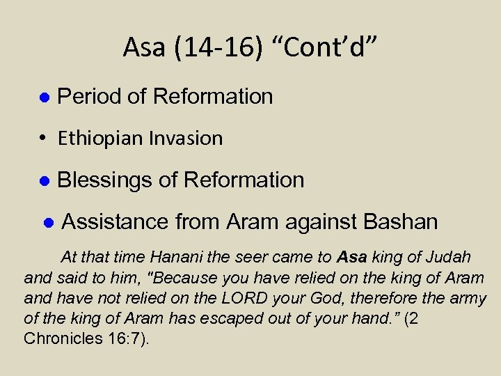 "Asa (14 -16) ""Cont'd"" l Period of Reformation • Ethiopian Invasion l Blessings of"