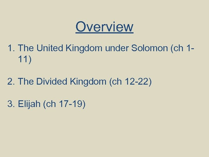 Overview 1. The United Kingdom under Solomon (ch 111) 2. The Divided Kingdom (ch