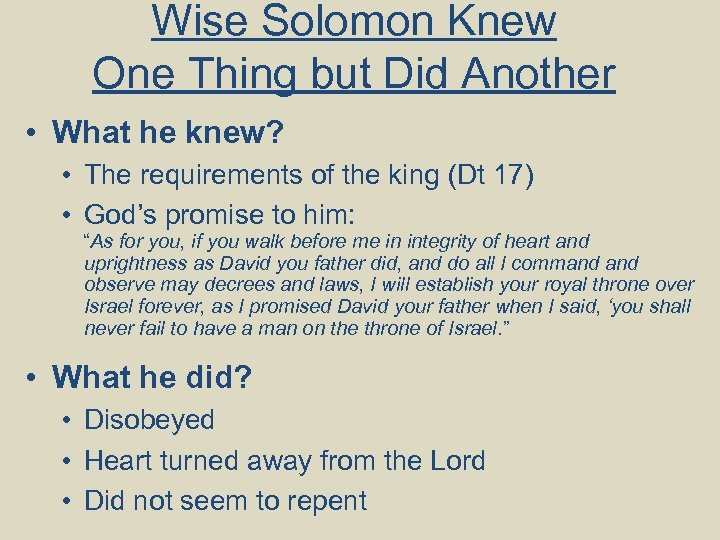 Wise Solomon Knew One Thing but Did Another • What he knew? • The