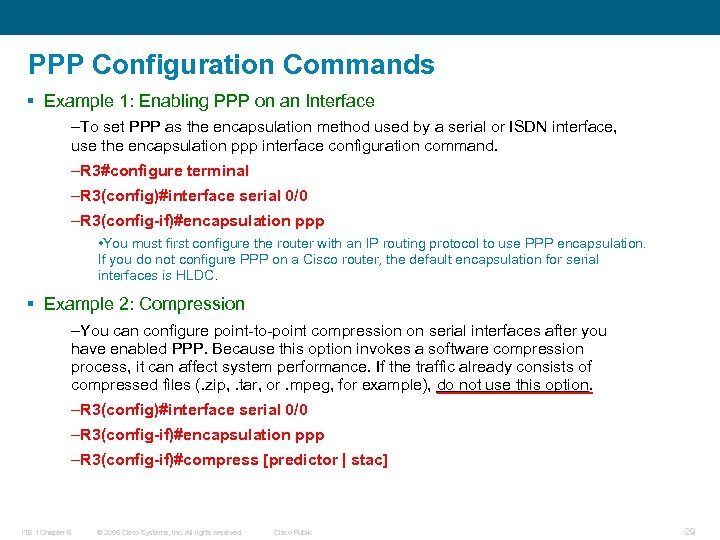PPP Configuration Commands § Example 1: Enabling PPP on an Interface –To set PPP