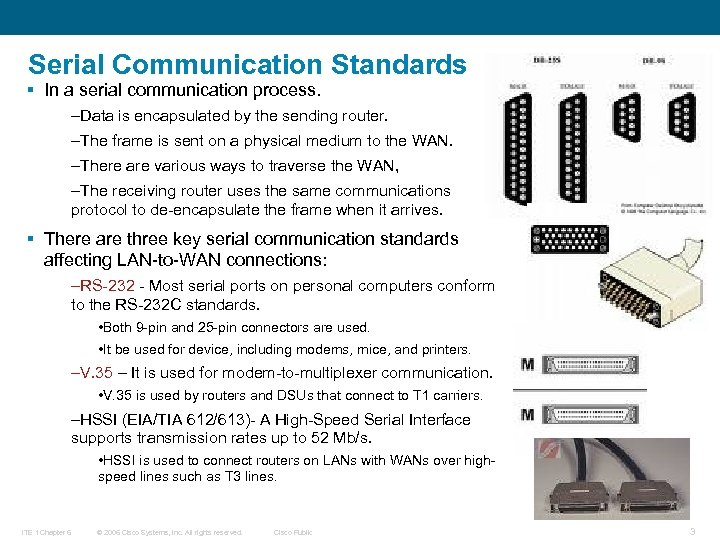 Serial Communication Standards § In a serial communication process. –Data is encapsulated by the
