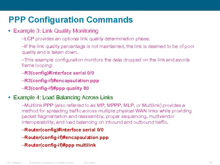 PPP Configuration Commands § Example 3: Link Quality Monitoring –LCP provides an optional link