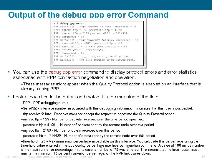 Output of the debug ppp error Command § You can use the debug ppp