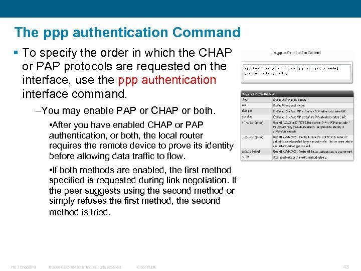 The ppp authentication Command § To specify the order in which the CHAP or