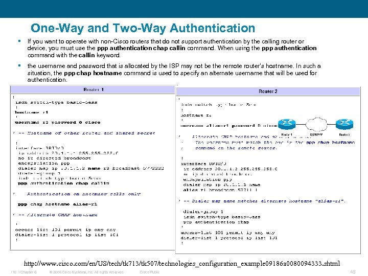 One-Way and Two-Way Authentication § If you want to operate with non-Cisco routers that