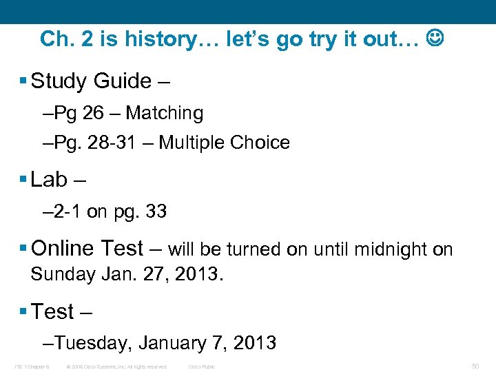 Ch. 2 is history… let's go try it out… § Study Guide – –Pg