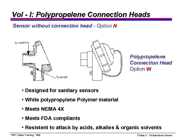Vol - I: Polypropelene Connection Heads Sensor without connection head - Option N Polypropelene
