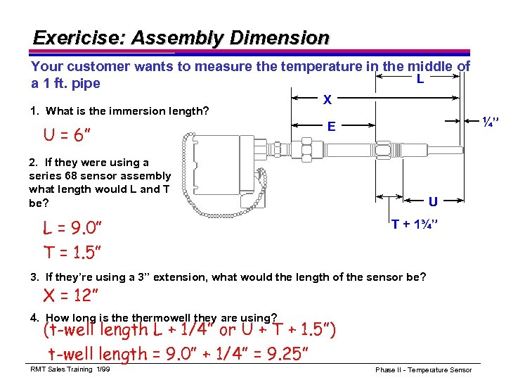 Exericise: Assembly Dimension Your customer wants to measure the temperature in the middle of
