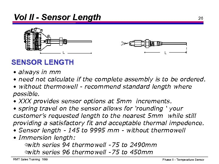 Vol II - Sensor Length 26 SENSOR LENGTH • always in mm • need
