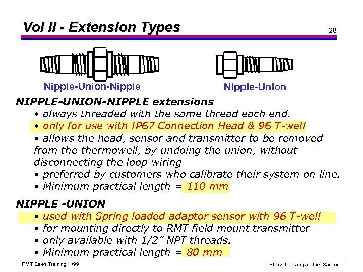 Vol II - Extension Types Nipple-Union-Nipple 28 Nipple-Union NIPPLE-UNION-NIPPLE extensions • always threaded with