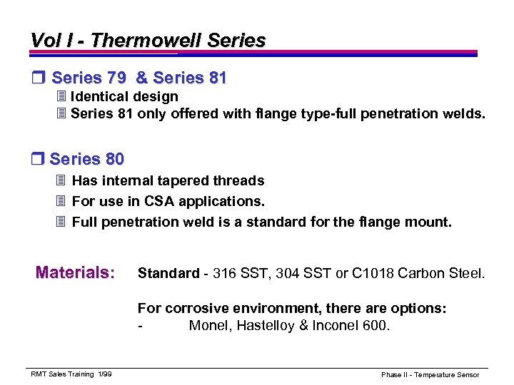 Vol I - Thermowell Series r Series 79 & Series 81 3 Identical design