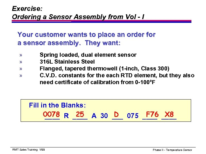 Exercise: Ordering a Sensor Assembly from Vol - I Your customer wants to place