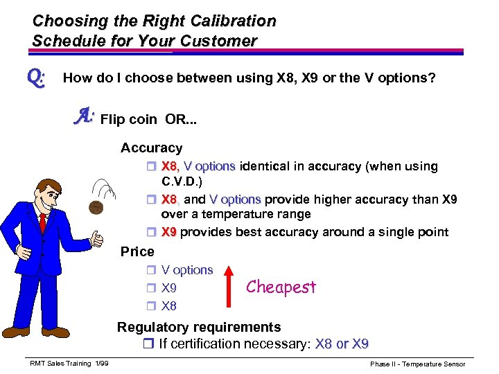 Choosing the Right Calibration Schedule for Your Customer Q: How do I choose between