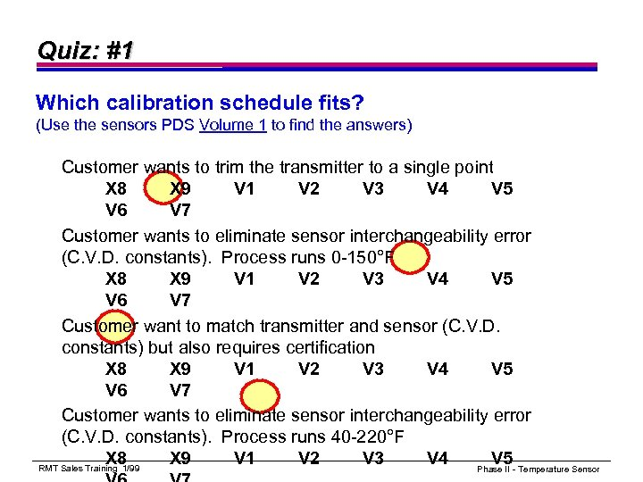 Quiz: #1 Which calibration schedule fits? (Use the sensors PDS Volume 1 to find