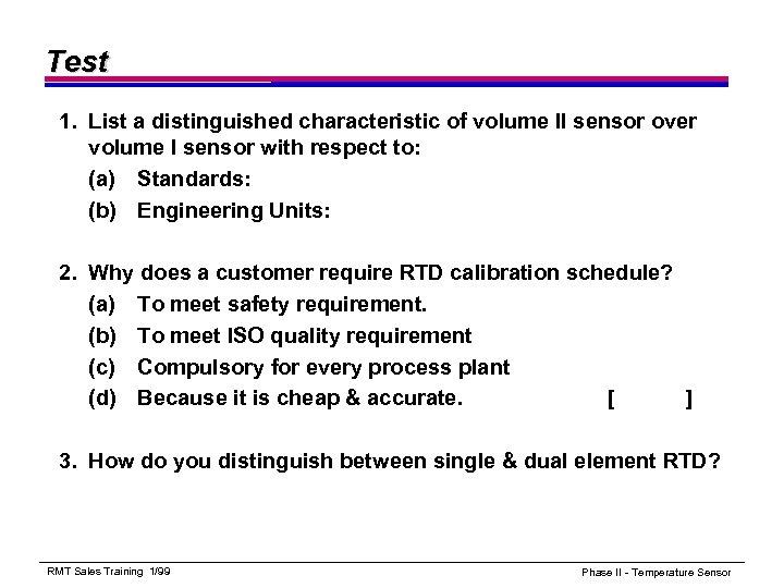 Test 1. List a distinguished characteristic of volume II sensor over volume I sensor