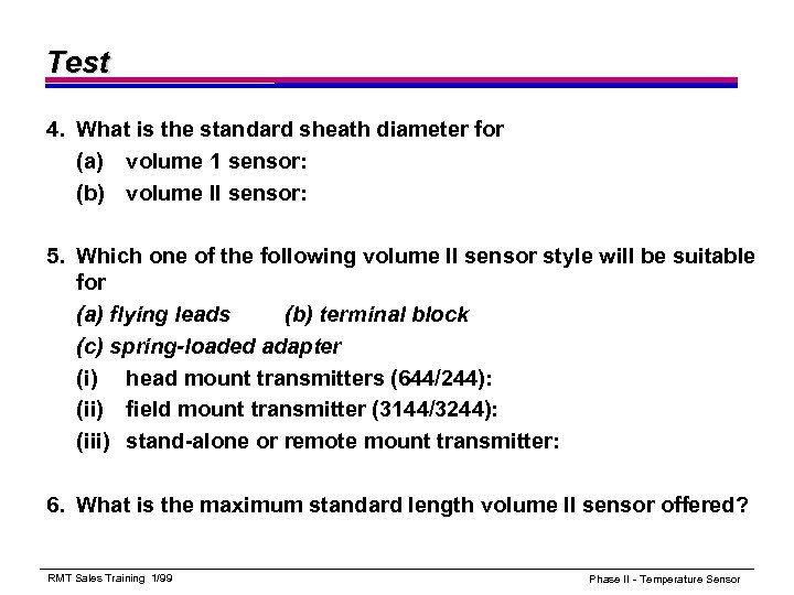 Test 4. What is the standard sheath diameter for (a) volume 1 sensor: (b)