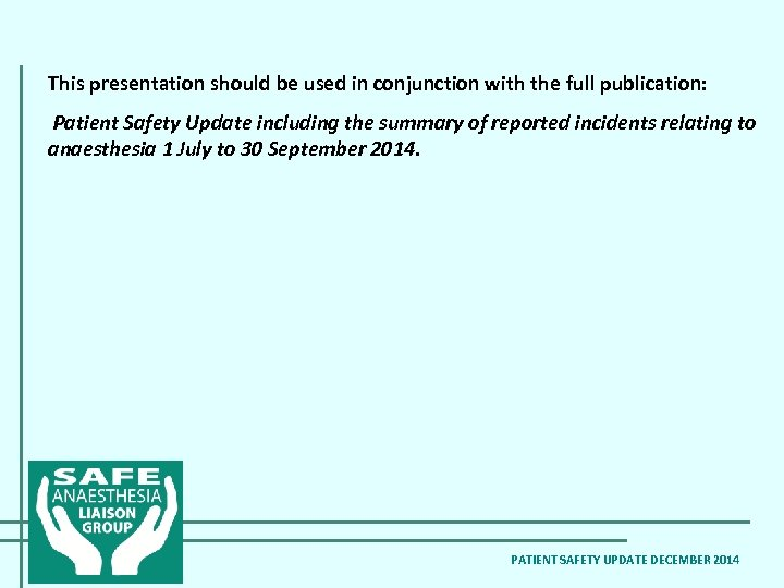 This presentation should be used in conjunction with the full publication: Patient Safety Update