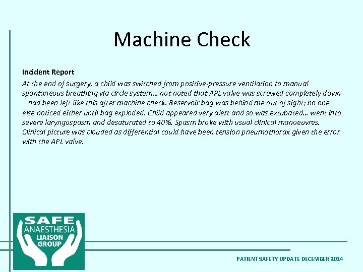Machine Check Incident Report At the end of surgery, a child was switched from